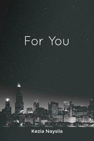For You Kezia Naysila