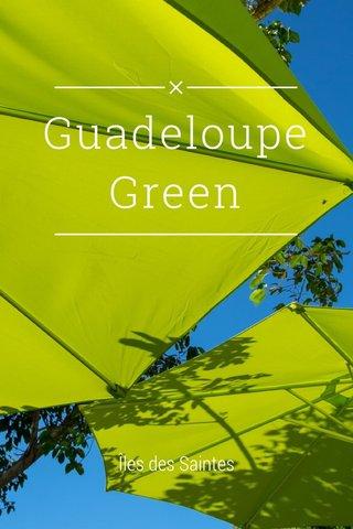 Guadeloupe Green Îles des Saintes