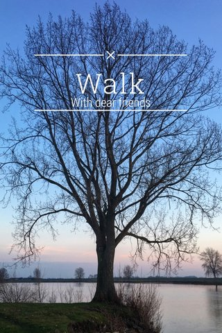 Walk With dear friends