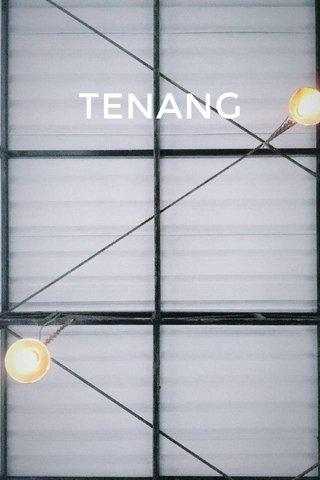 TENANG