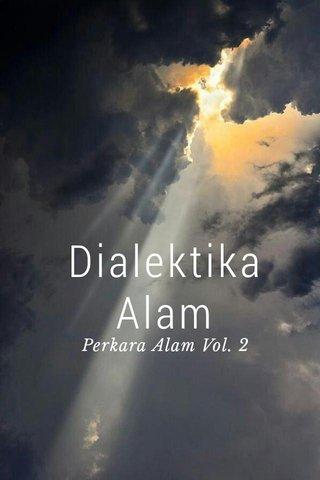 Dialektika Alam Perkara Alam Vol. 2