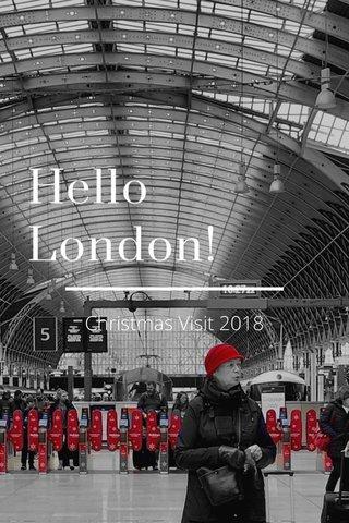Hello London! Christmas Visit 2018