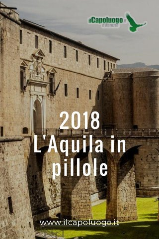 2018 L'Aquila in pillole www.ilcapoluogo.it