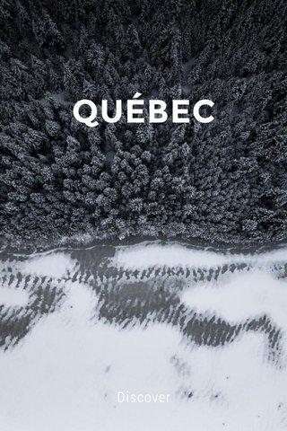 QUÉBEC Discover