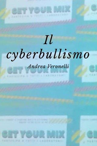 Il cyberbullismo Andrea Veronelli