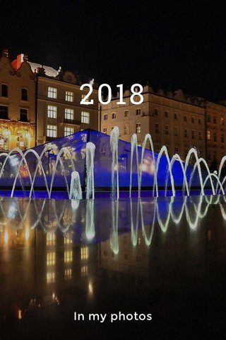 2018 In my photos