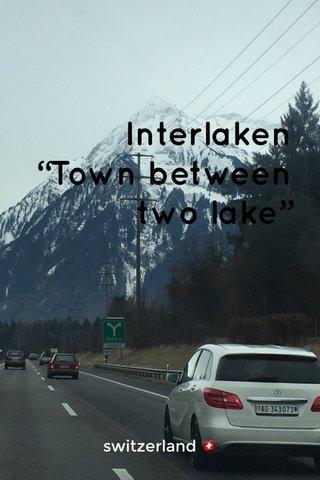 """Interlaken """"Town between two lake"""" switzerland 🇨🇭"""