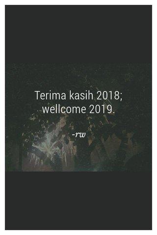 Terima kasih 2018; wellcome 2019. -rw