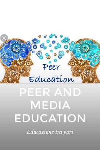 PEER AND MEDIA EDUCATION Educazione tra pari