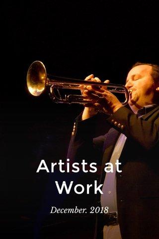 Artists at Work December. 2018