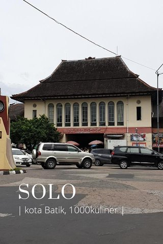 SOLO | kota Batik, 1000kuliner |