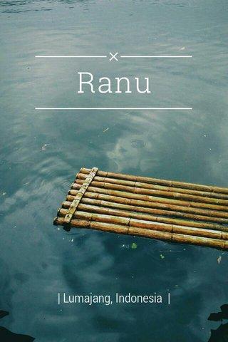 Ranu | Lumajang, Indonesia |
