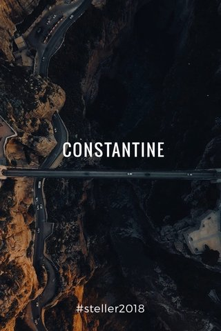 CONSTANTINE #steller2018