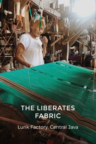 THE LIBERATES FABRIC Lurik Factory, Central Java