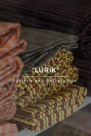 """LURIK"" Pattern and calculation."