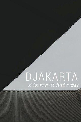 DJAKARTA A journey to find a way
