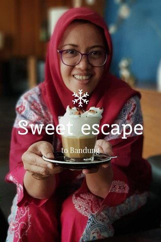 Sweet escape to Bandung