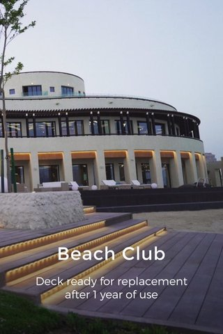 Beach Club Deck ready for replacement after 1 year of use