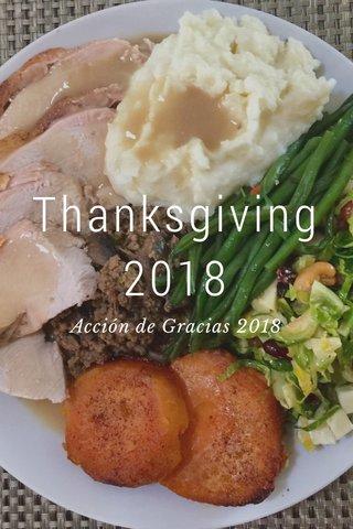 Thanksgiving 2018 Acción de Gracias 2018