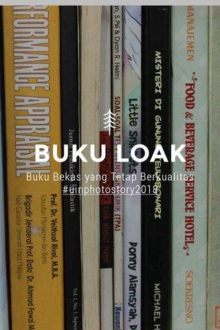 BUKU LOAK Buku Bekas yang Tetap Berkualitas #uinphotostory2018
