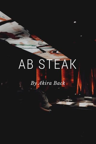 AB STEAK By Akira Back