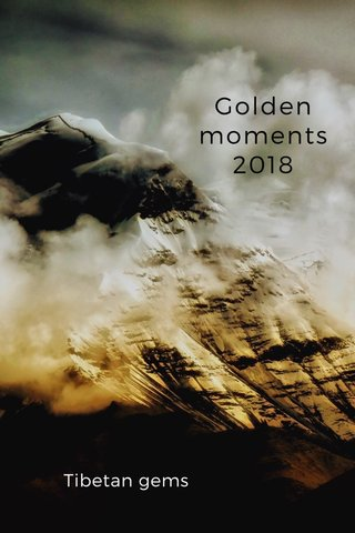Golden moments 2018 Tibetan gems