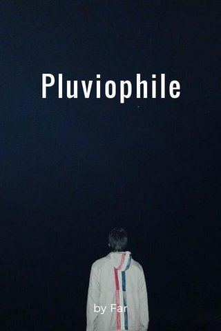 Pluviophile by Far