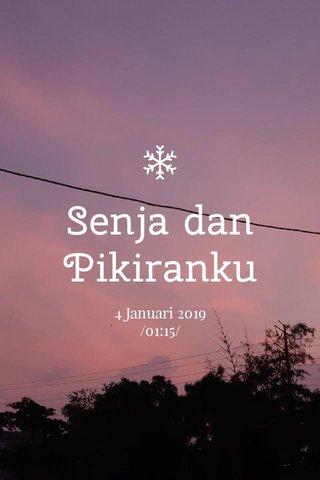 Senja dan Pikiranku 4 Januari 2019 /01:15/