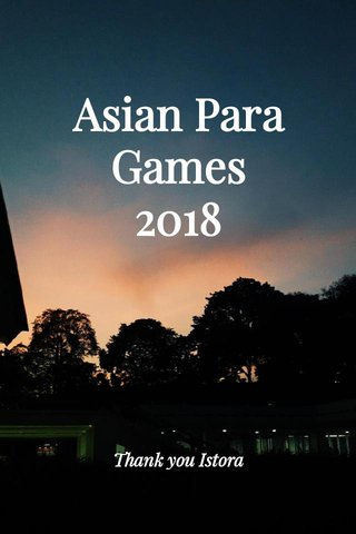 Asian Para Games 2018 Thank you Istora