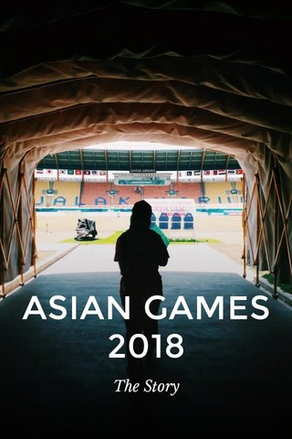 ASIAN GAMES 2018 The Story