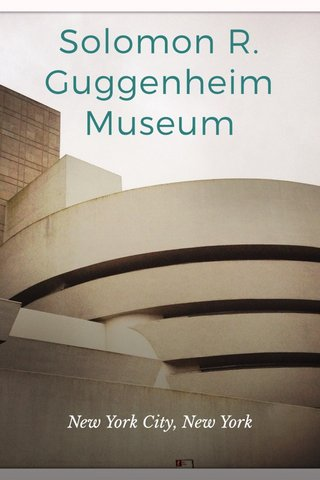 Solomon R. Guggenheim Museum New York City, New York