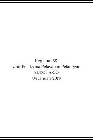 Kegiatan 5S Unit Pelaksana Pelayanan Pelanggan SUKOHARJO 04 Januari 2019