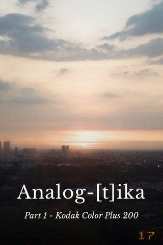 Analog-[t]ika Part 1 - Kodak Color Plus 200