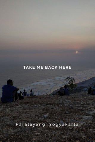 TAKE ME BACK HERE Paralayang, Yogyakarta