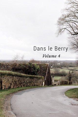 Dans le Berry Volume 4