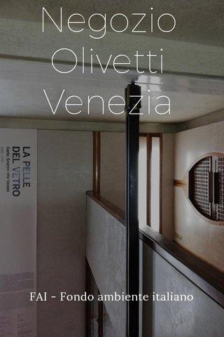 Negozio Olivetti Venezia FAI - Fondo ambiente italiano