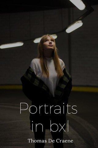 Portraits in bxl Thomas De Craene