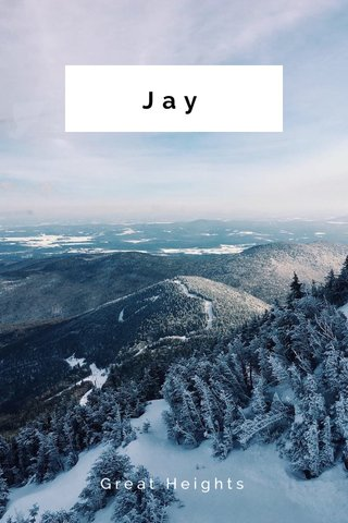 Jay Great Heights