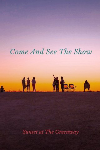 Come And See The Show Sunset at The Greenway