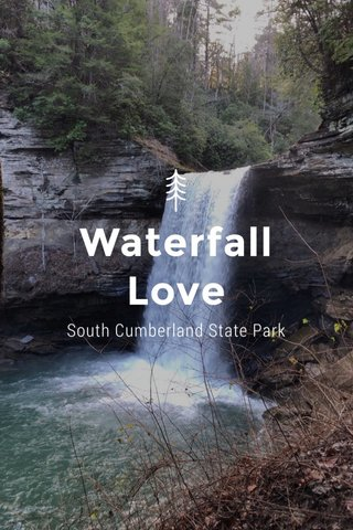 Waterfall Love South Cumberland State Park