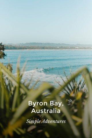 Byron Bay, Australia Simple Adventures