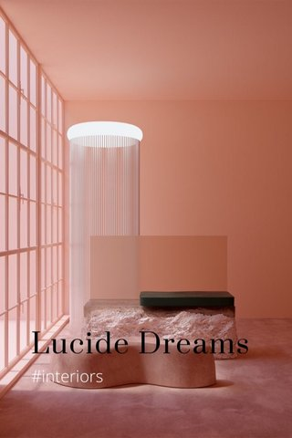Lucide Dreams #interiors