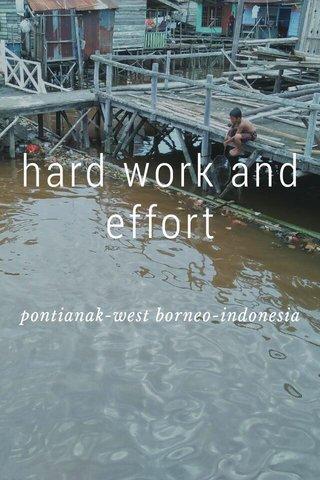 hard work and effort pontianak-west borneo-indonesia
