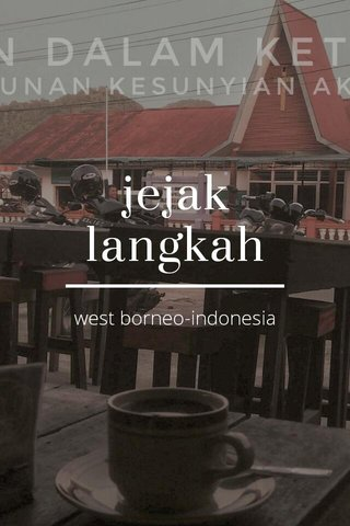 jejak langkah west borneo-indonesia