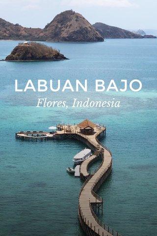LABUAN BAJO Flores, Indonesia