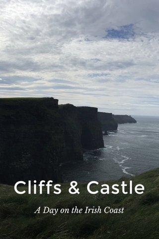 Cliffs & Castle A Day on the Irish Coast