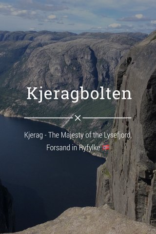 Kjeragbolten Kjerag - The Majesty of the Lysefjord, Forsand in Ryfylke 🇳🇴