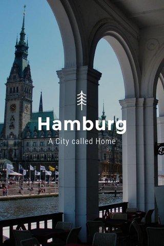Hamburg A City called Home