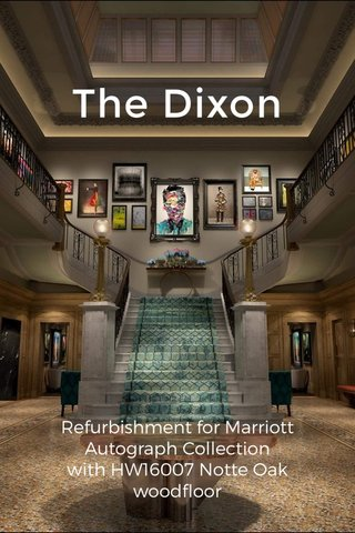 The Dixon Refurbishment for Marriott Autograph Collection with HW16007 Notte Oak woodfloor