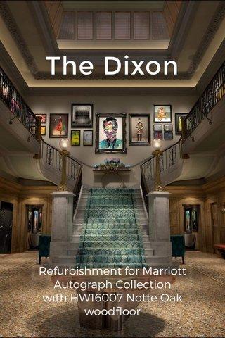 The Dixon Refurbishment for Marriott Autograph Collection with HW16007 Notte Oak woodfloor